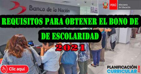 AQUÍ LOS REQUISITOS PARA OBTENER EL BONO DE ESCOLARIDAD 2021