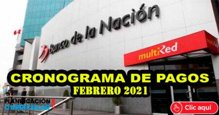 CRONOGRAMA DE PAGOS (MES DE FEBRERO 2021) PAGO DE ADMINISTRACIÓN PUBLICA – PENSIONES – REMUNERACIONES – Banco de la Nación