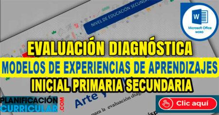 MODELOS DE EXPERIENCIAS APRENDIZAJES - EVALUACIÓN DIAGNÓSTICA INICIAL - PRIMARIA - SECUNDARIA 2021
