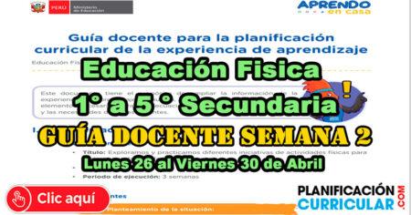 Guía Docente para la Planificación Curricular de la Experiencia de Aprendizaje Semana 2 del Área de Educación Física - Secundaria 1° a 5°