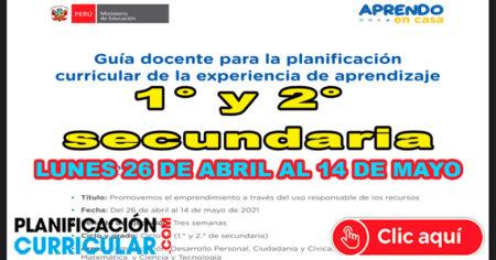 Guía Docente para la Planificación Curricular Semana 2 - Lunes 26 al Viernes 30 de Abril 1° y 2° Secundaria