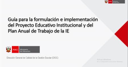 Guía para la formulación e implementación del Proyecto Educativo Institucional y del Plan Anual de Trabajo de la IE