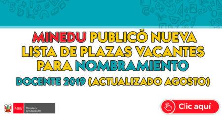 MINEDU publicó nueva Lista de Plazas Vacantes para Nombramiento Docente 2019 (ACTUALIZADO AGOSTO) www.mineduperu.org