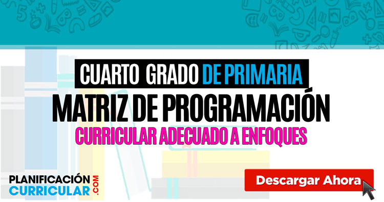 Matriz de programación curricular CUARTO GRADO | Planificacion ...