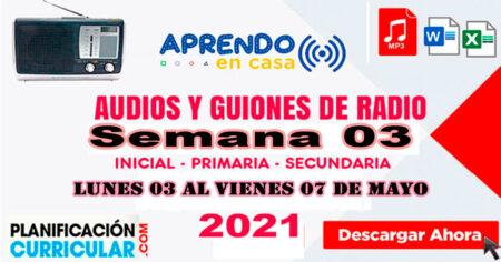 AUDIOS Y GUIONES SEMANA 03 - INICIAL PRIMARIA SECUNDARIA 2021