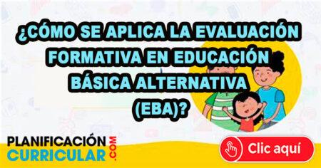 ¿Cómo se aplica la EVALUACIÓN FORMATIVA EN Educación Básica Alternativa(EBA)?