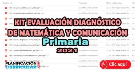 EVALUACIÓN DIAGNÓSTICA DE COMUNICACIÓN Y MATEMÁTICA NIVEL PARA PRIMARIA - JULIO 2021