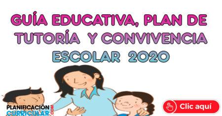GUÍA EDUCATIVA, PLAN DE TUTORÍA Y CONVIVENCIA ESCOLAR 2020