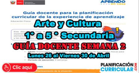 Guía Docente para la Planificación Curricular de la Experiencia de Aprendizaje Semana 2 del Área de Arte y Cultura - Secundaria 1° a 5°