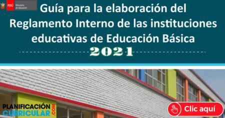 Guía para la elaboración del reglamento interno de las instituciones educativas de educación básica 2021