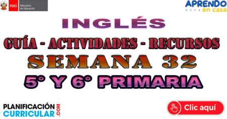 ACTIVIDADES Y RECURSOS DE INGLÉS PRIMARIA 5º Y 6º GRADO SEMANA 32 Lunes 09 al Viernes 13 Nov
