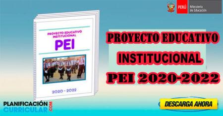 PEI 2020–2022 - PROYECTO EDUCATIVO INSTITUCIONAL