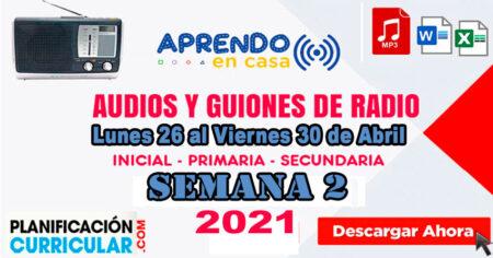 AUDIOS Y GUIONES SEMANA 02 - INICIAL PRIMARIA SECUNDARIA 2021 APRENDO EN CASA